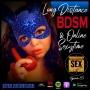 Artwork for Long Distance BDSM & Online Sex  - Ep 89
