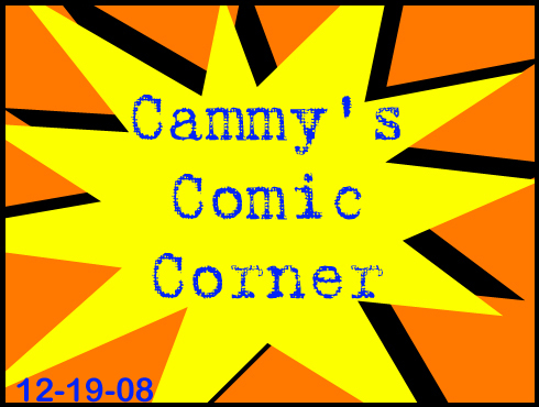 Cammy's Comic Corner - Episode 60 (12/19/08)