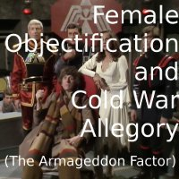 Female Objectification and Cold War Allegory (The Armageddon Factor)