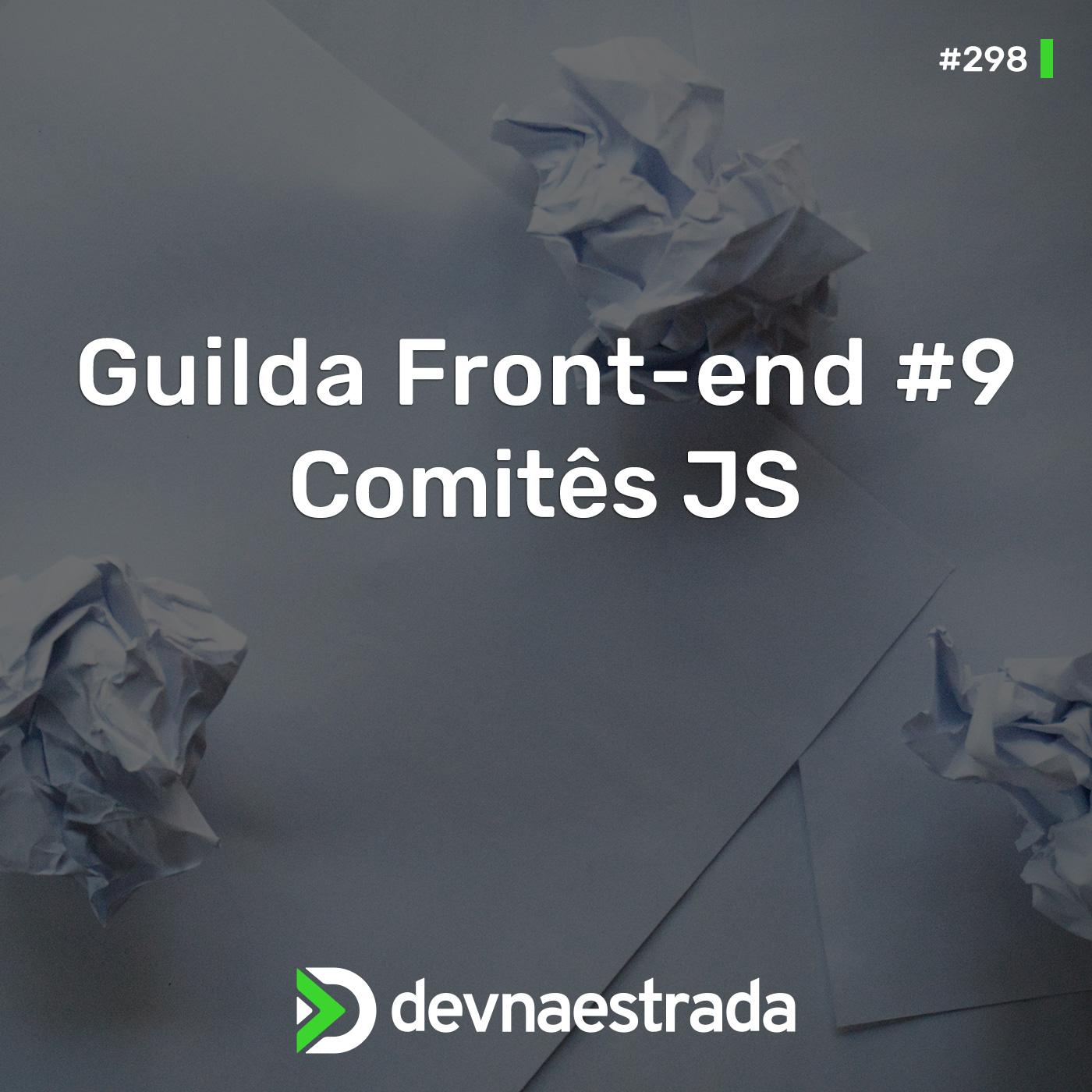 Guilda Front-end #9 - Comitês JS