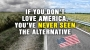 Artwork for If you don't LOVE America, you've never seen the alternative