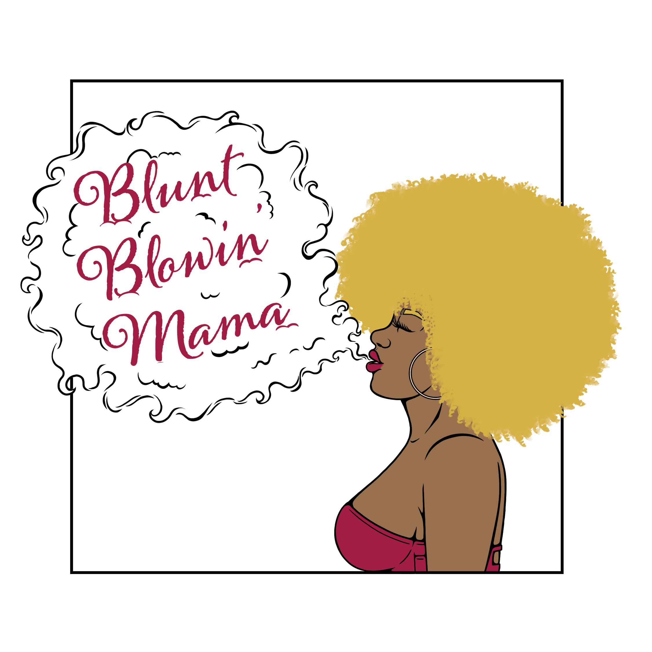 Blunt Blowin' Mama - Apple Podcast show art