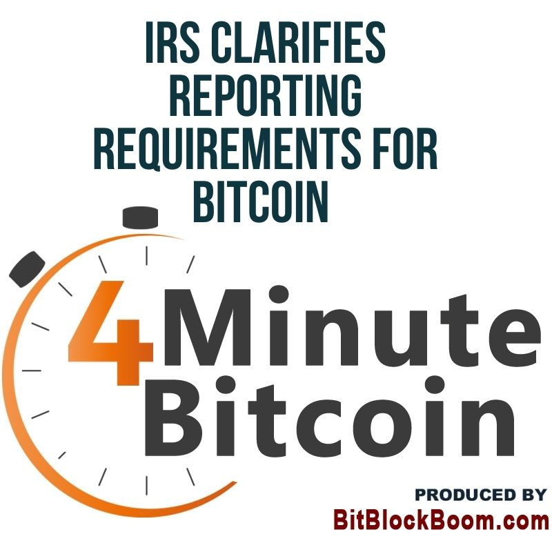 👉IRS Clarifies Reporting Requirements For Bitcoin