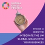 Artwork for How to Integrate the UN Global Goals Into Your Business [Episode 36]