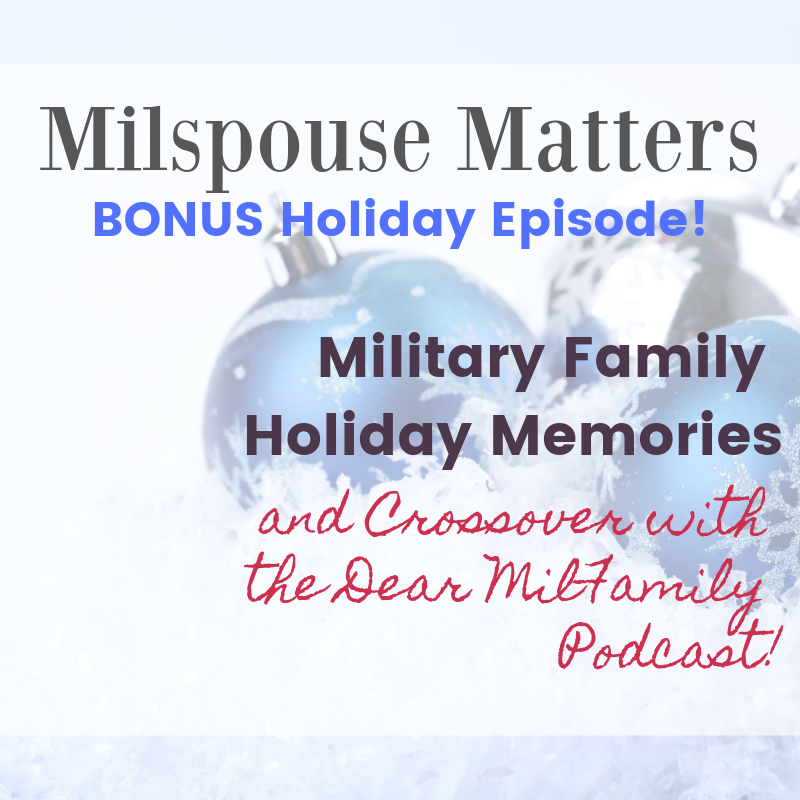 Milspouse Matters Podcast Holiday Episode