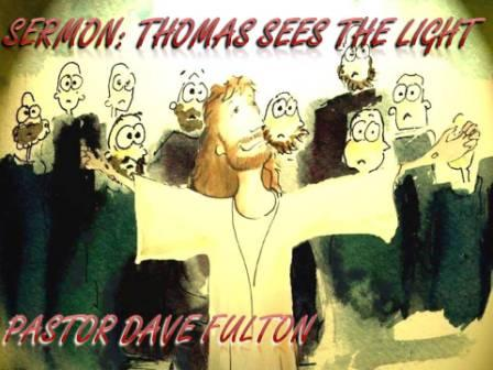 Thomas sees the Light!