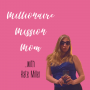Artwork for Episode 1 | Welcome to The Millionaire Mission Mom Podcast