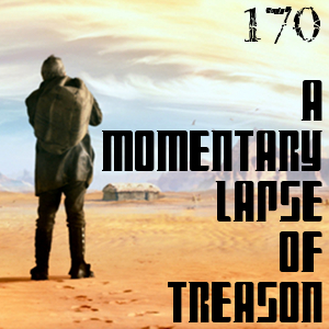 Pharos Project 170: A Momentary Lapse of Treason