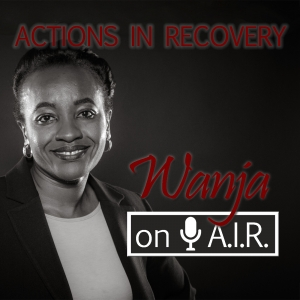 Wanja On A.I.R. (Air In Recovery) Podcast