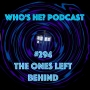 Artwork for Who's He? Podcast #294 The ones left behind