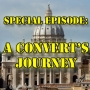 Artwork for FBP 303 - SPECIAL EPISODE: A Convert's Journey