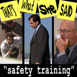 "Episode # 20 -- ""Safety Training"" (04/12/07)"