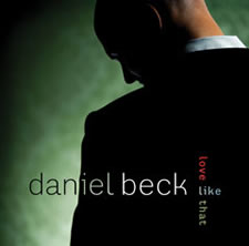 """Love Like That"" with Daniel Beck"