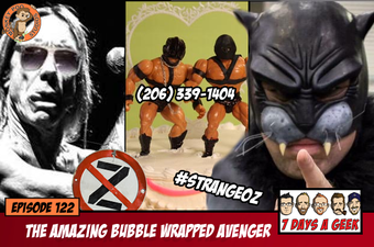 Episode 122:The Amazing Bubble Wrapped Avenger