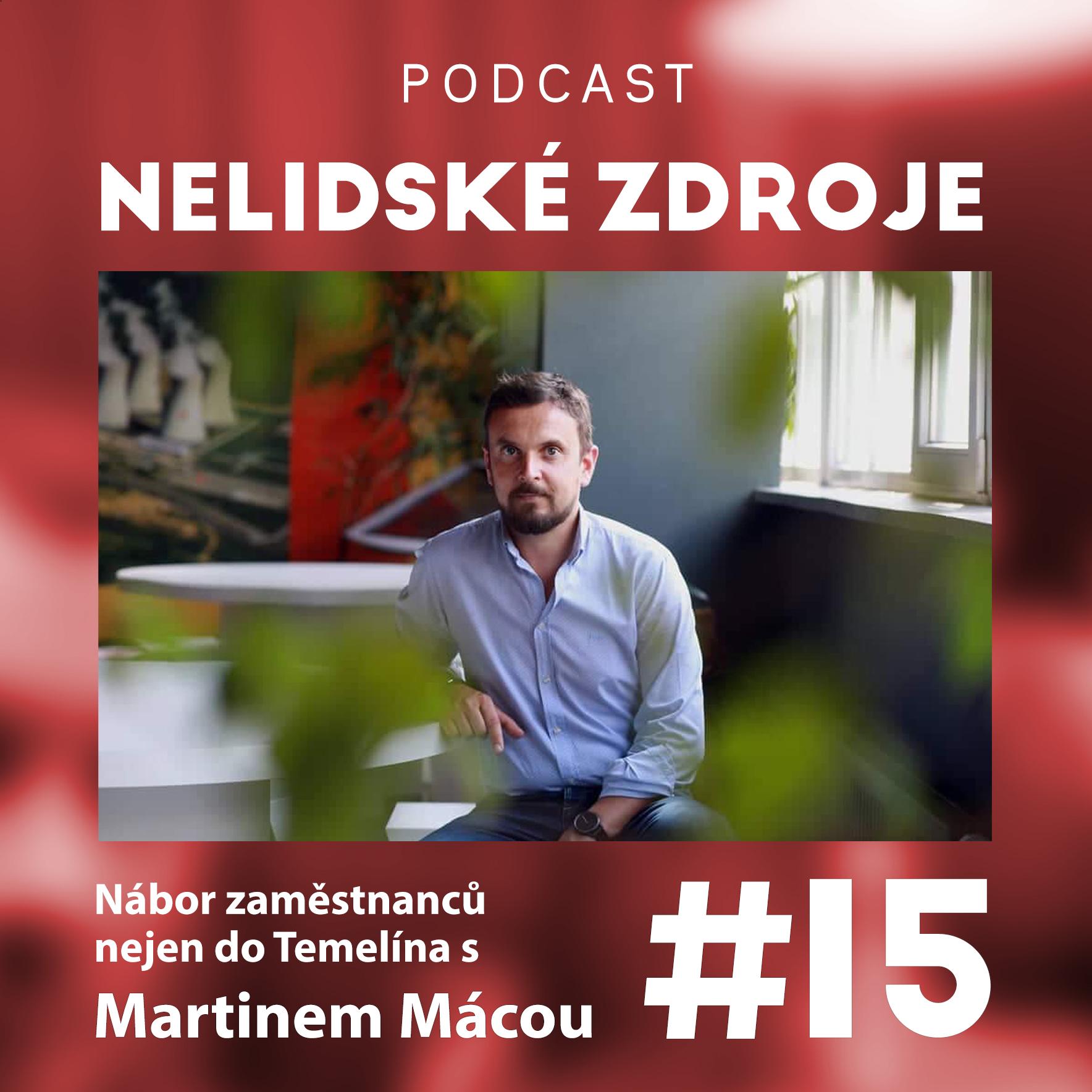 15: Nábor zaměstnanců nejen do Temelína s Martinem Mácou z ČEZ