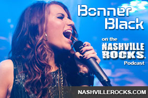 The Nashville Rocks Podcast Episode 4: Bonner Black
