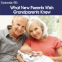 Artwork for #90 - What New Parents Wish Grandparents Knew