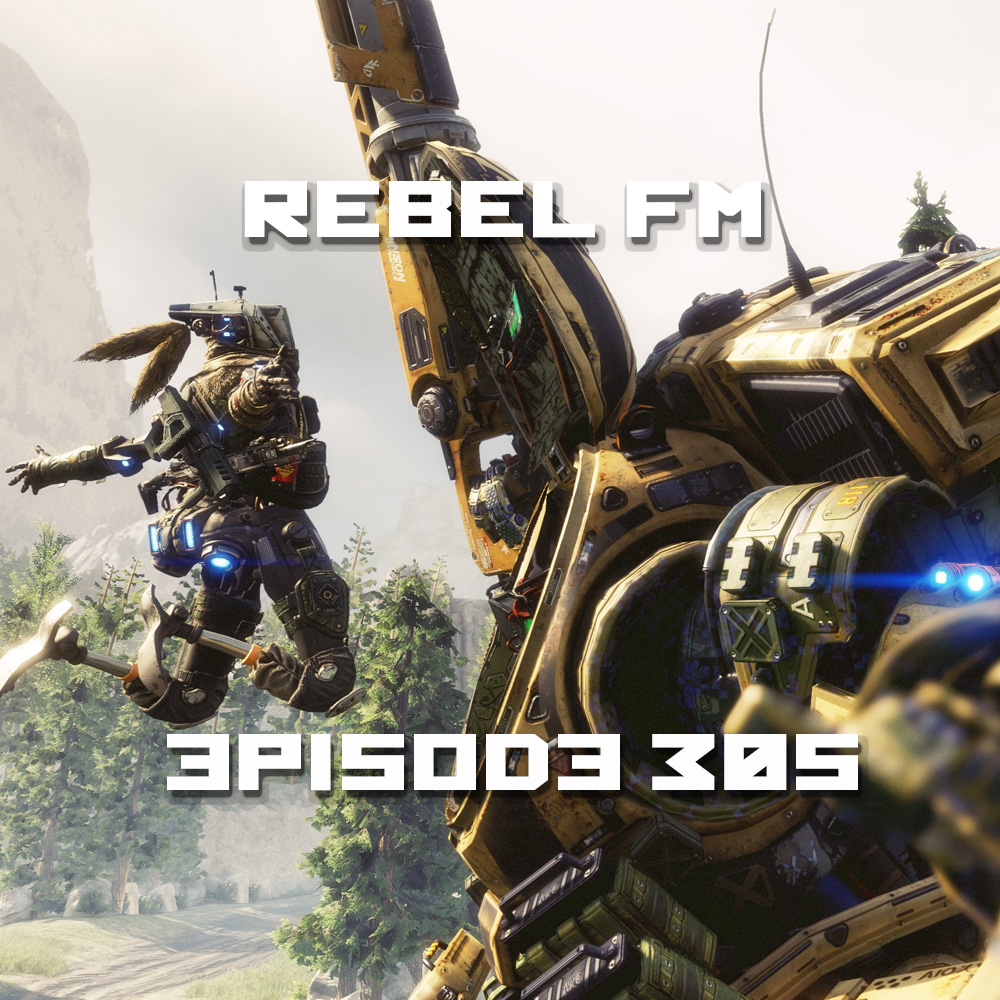 Rebel FM Episode 305 - 08/26/2016