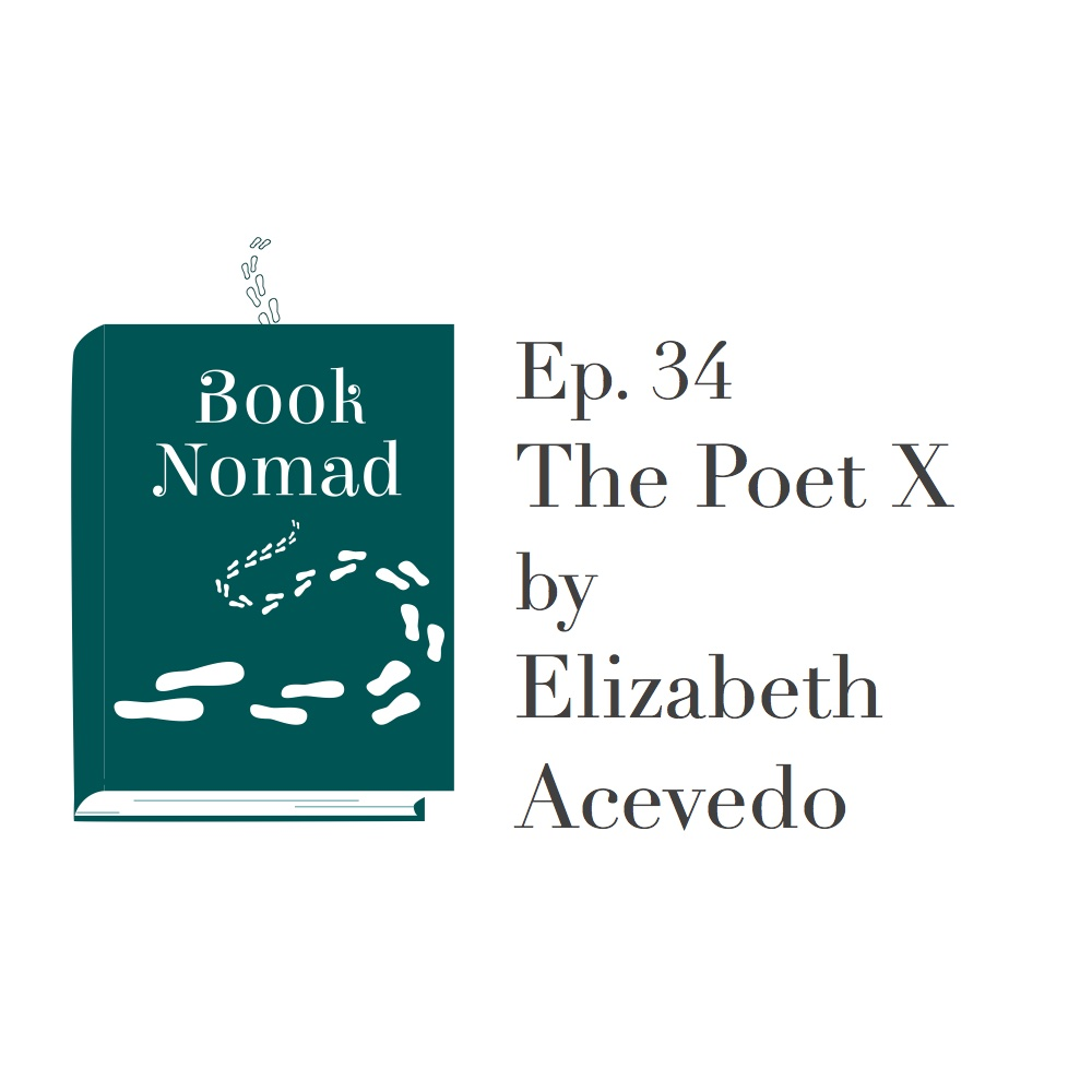 Ep. 34. USA: The Poet X by Elizabeth Acevedo