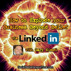 22 - How to Explode your Business beyond belief via Linkedin