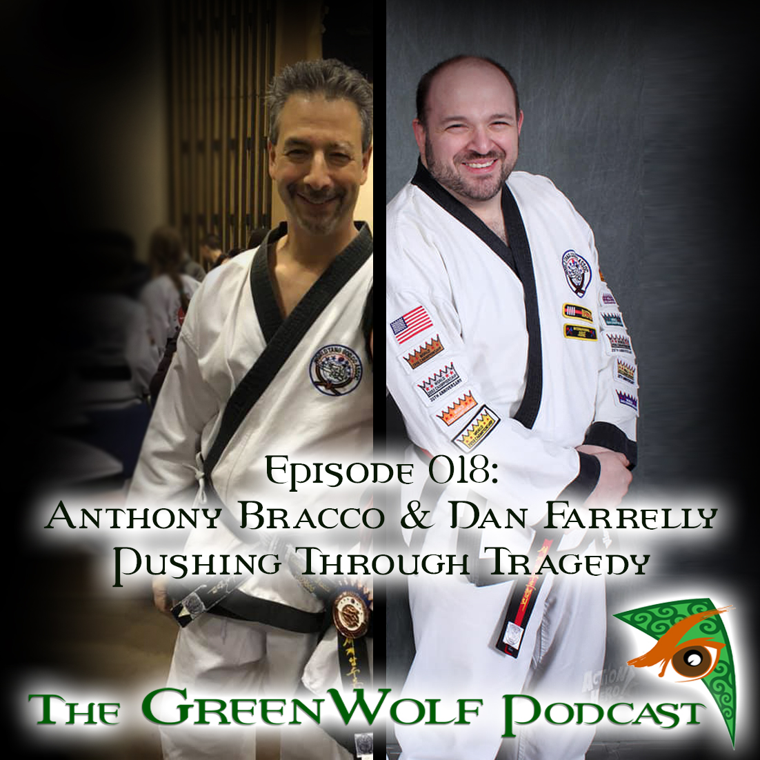 The GreenWolf Podcast - Ep 018 -Pushing Through Tragedy with Dan Farrelly & Anthony Bracco
