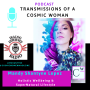 Artwork for Transmissions of a Cosmic Woman with Mandy Shantyne Lopez Season two Episode one End Times or New Beginnings with Guest Christi Conde Project part 1