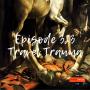Artwork for Episode 323: Travel Trauma