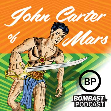 "Episode 9 -""Bombast at the Movies: John Carter"""