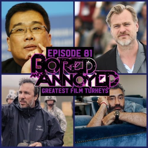 Episode 81 - Greatest Film Turkeys