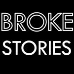 BROKE STORIES