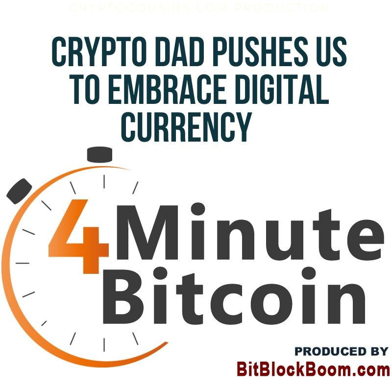 Crypto Dad Pushes US To Embrace Digital Currency
