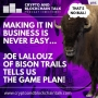 Artwork for It's NO BULL! Making it in Business is not easy, but Joe Lallouz, CEO of Bison Trails, tells us the game plan! #95