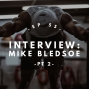 Artwork for Interview: Mike Bledsoe Pt 2 - Relationships, Business, Purpose - #055