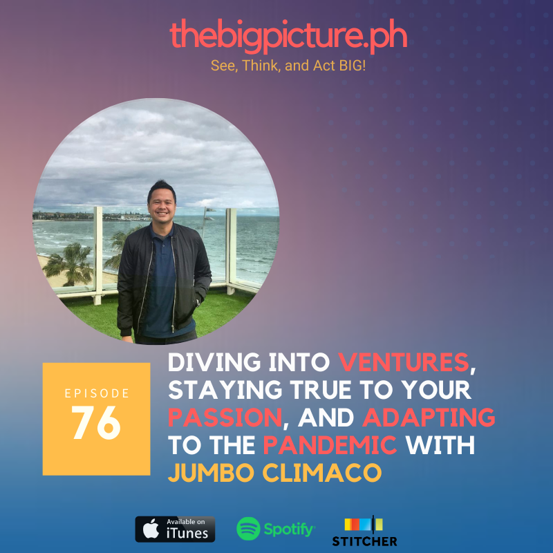 #76: Diving Into Ventures, Staying True to Your Passion, and Adapting to the Pandemic With Jumbo Climaco