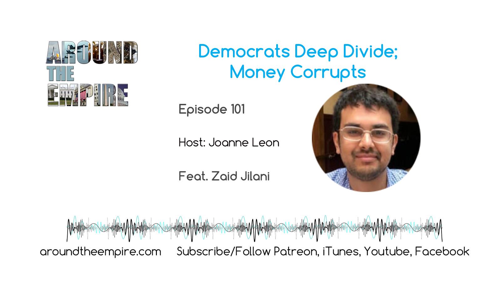 Ep101 Democrats Deep Divide feat Zaid Jilani