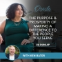 Artwork for EP30: The Purpose & Prosperity of Making a Difference to the People You Serve  with Ken Bator