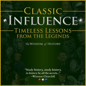Classic Influence Podcast: Timeless Lessons from the Legends