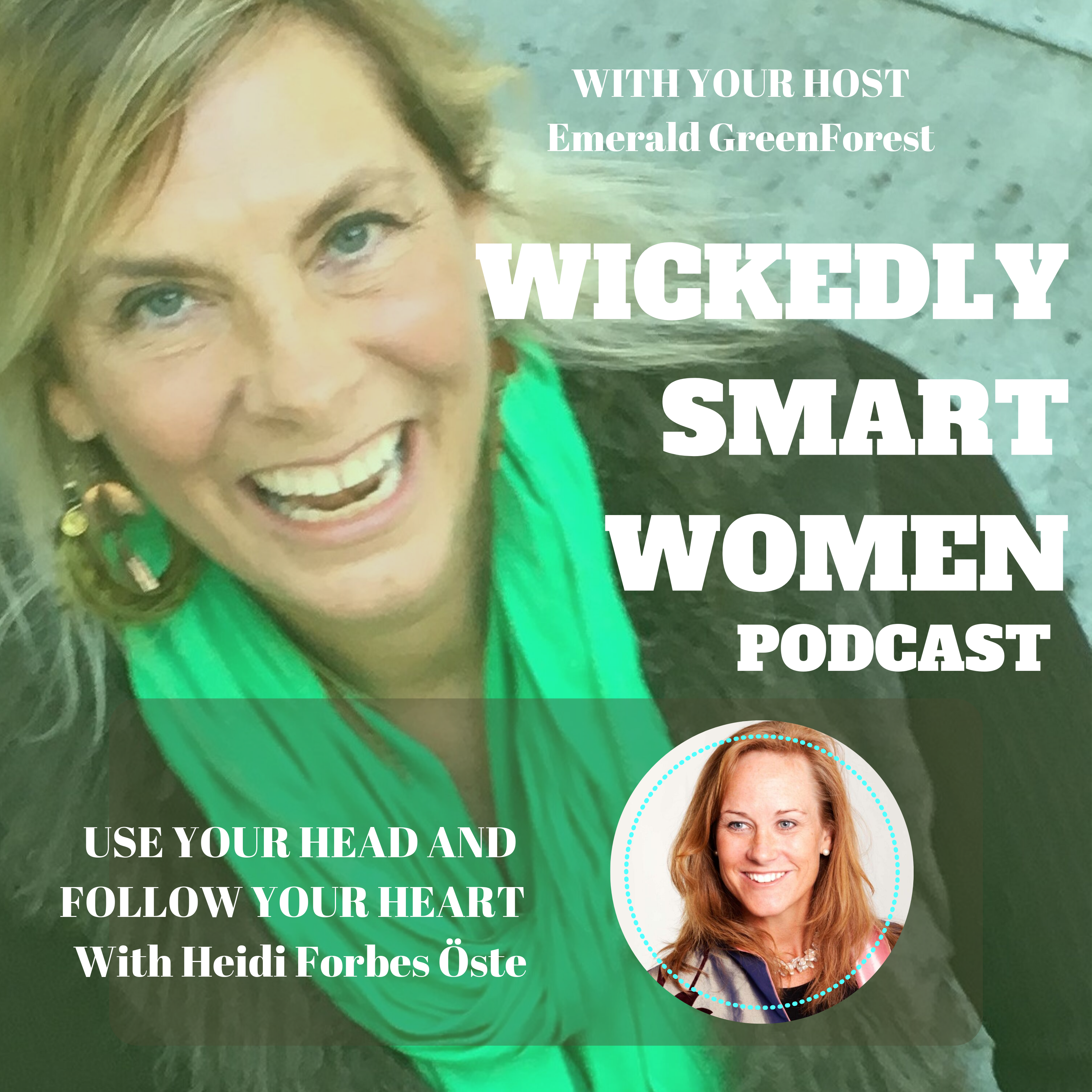 Use Your Head AND Follow Your Heart—with Heidi Forbes Öste - EP01 show art