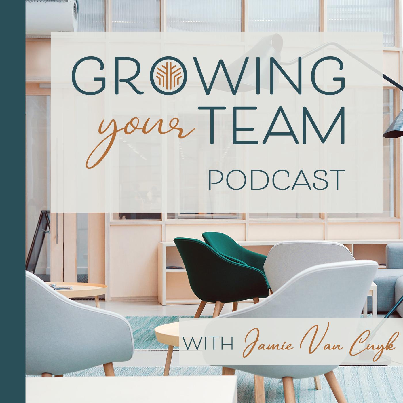 Growing Your Team Podcast with Jamie Van Cuyk show art