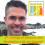 Artwork for 07: Change of Seasons and Meditation with Joe Somodi