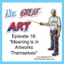 Artwork for Episode 18: Meaning is in Artworks Themselves