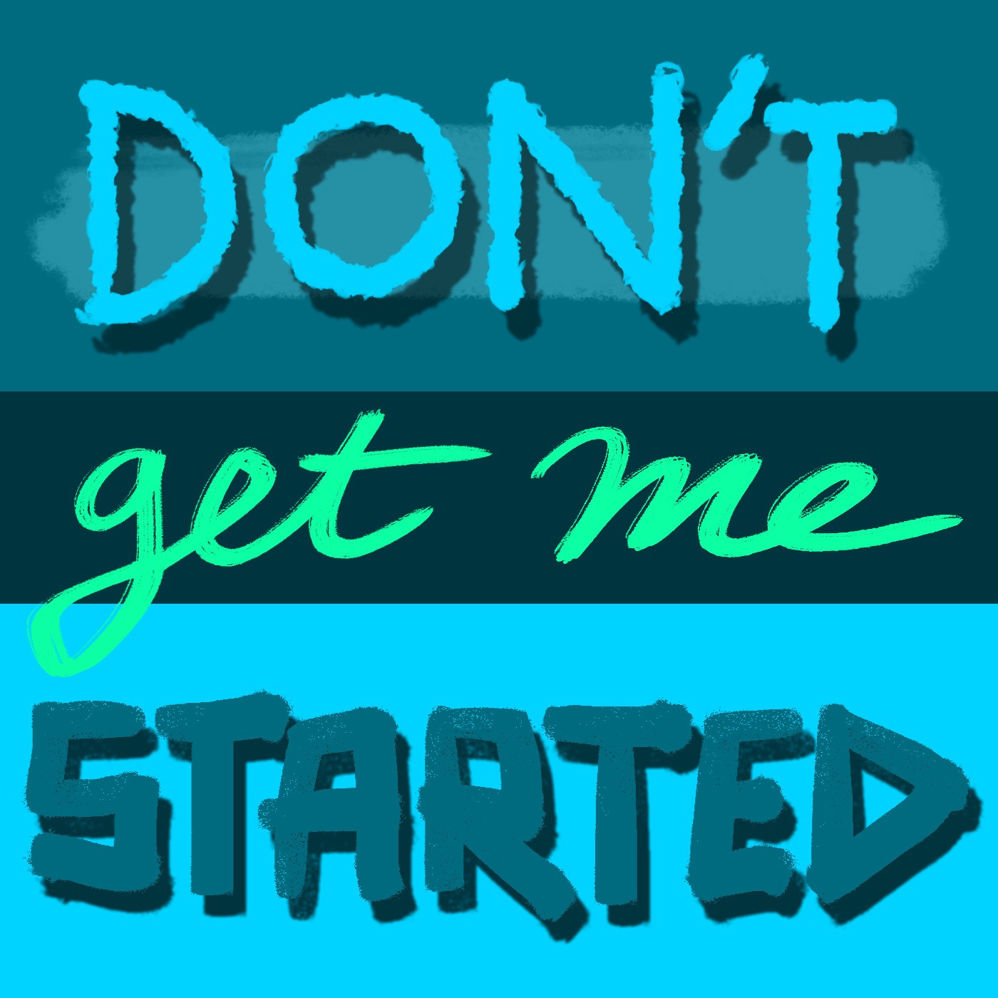 Don't Get Me Started show art