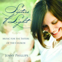 """Sisters of Light - Music for the Sisters of the Church"" with Jenny Phillips"