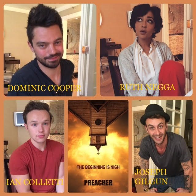 Episode 690 - PREACHER w/ Dominic Cooper/Ruth Negga/Ian Colletti/Joseph Gilgun!