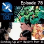 Artwork for The Earth Station DCU Episode 78 – Catching Up with Rebirth Part II