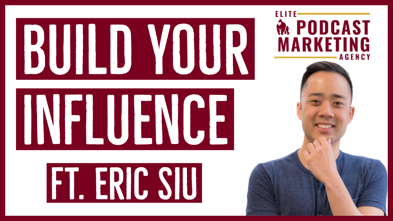 Building Your Influence ft. Eric Siu