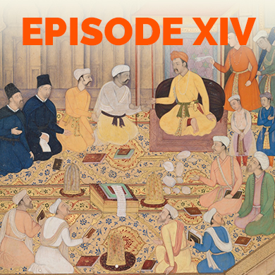 Episode 14 - 'Universal Peace': Religious tolerance in the Mughal empire