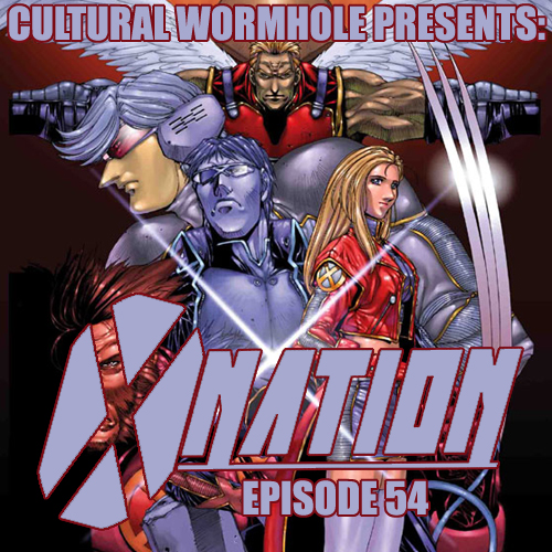 Cultural Wormhole Presents: X-Nation Episode 54