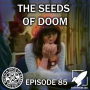 Artwork for Episode 85: The Seeds of Doom (Agents of W.E.B.)