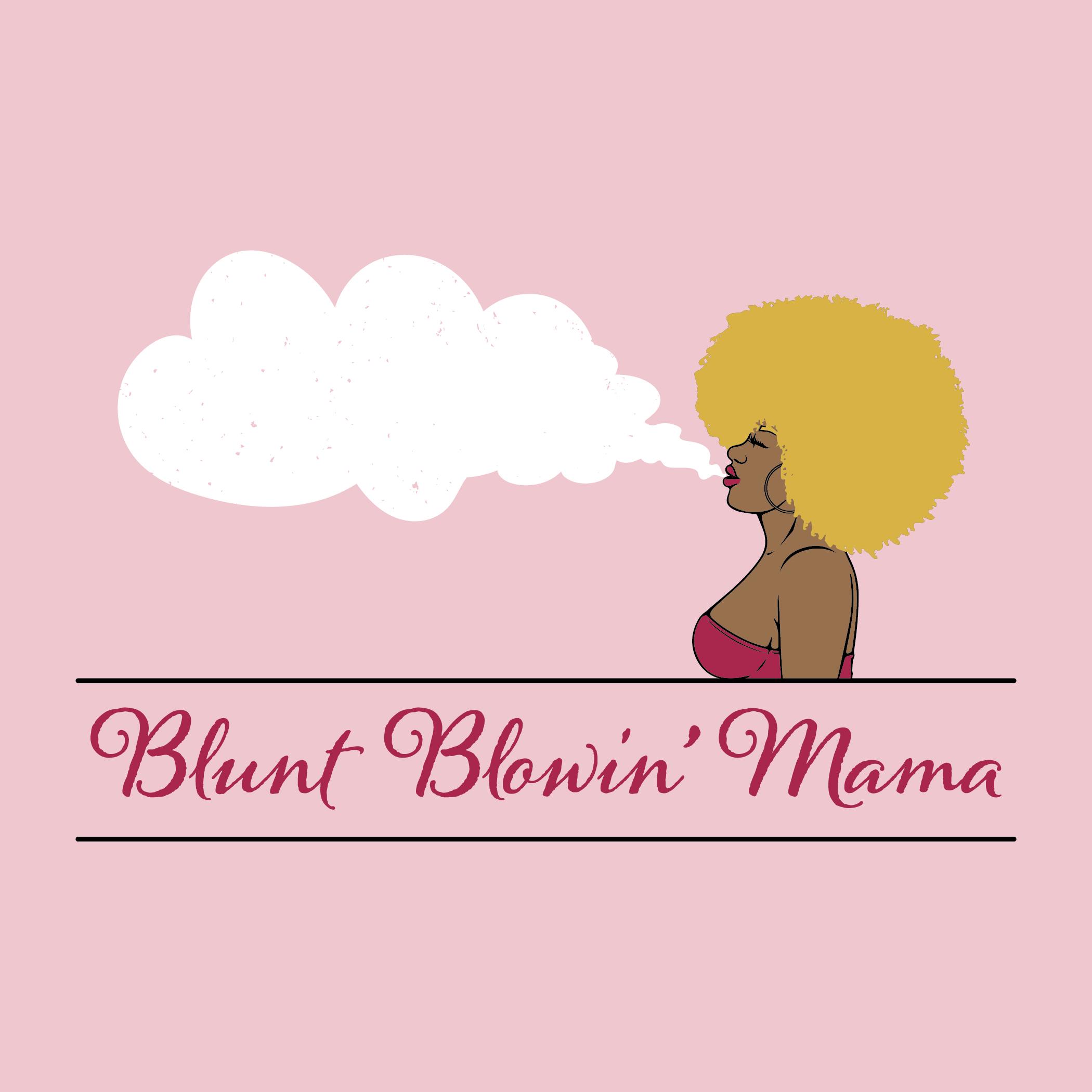 Blunt Blowin' Mama show art